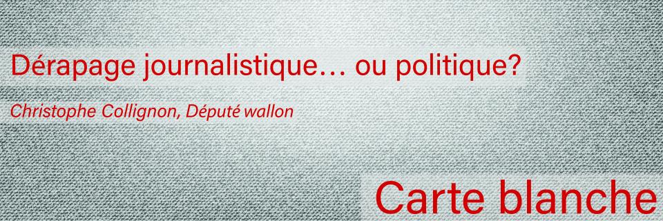 Groupe Socialiste du Parlement de Wallonie - Carte blanche : Dérapage journalistique… ou politique?